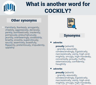 cockily, synonym cockily, another word for cockily, words like cockily, thesaurus cockily