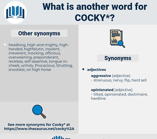 cocky, synonym cocky, another word for cocky, words like cocky, thesaurus cocky
