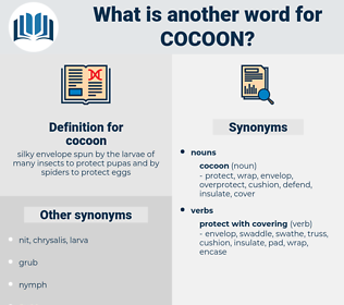 cocoon, synonym cocoon, another word for cocoon, words like cocoon, thesaurus cocoon
