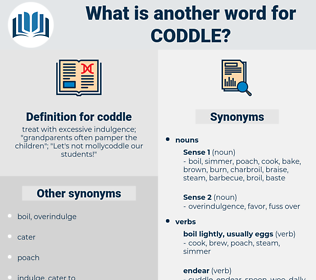 coddle, synonym coddle, another word for coddle, words like coddle, thesaurus coddle