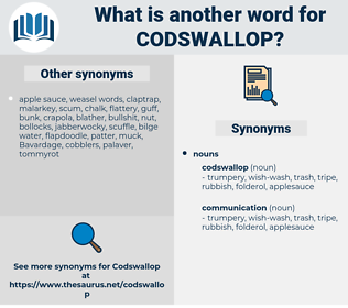 Synonyms for CODSWALLOP, Antonyms for CODSWALLOP - Thesaurus net