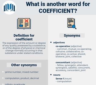coefficient, synonym coefficient, another word for coefficient, words like coefficient, thesaurus coefficient