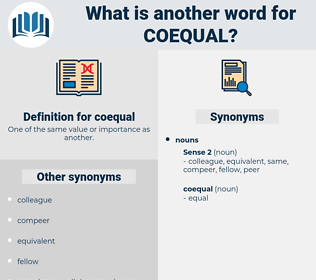 coequal, synonym coequal, another word for coequal, words like coequal, thesaurus coequal