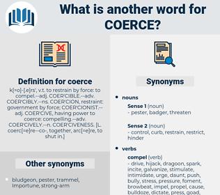 coerce, synonym coerce, another word for coerce, words like coerce, thesaurus coerce
