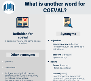 coeval, synonym coeval, another word for coeval, words like coeval, thesaurus coeval
