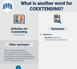 Coextending, synonym Coextending, another word for Coextending, words like Coextending, thesaurus Coextending