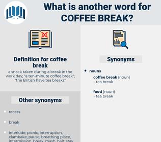 coffee break, synonym coffee break, another word for coffee break, words like coffee break, thesaurus coffee break