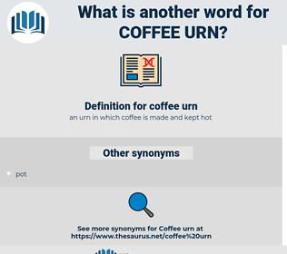 coffee urn, synonym coffee urn, another word for coffee urn, words like coffee urn, thesaurus coffee urn