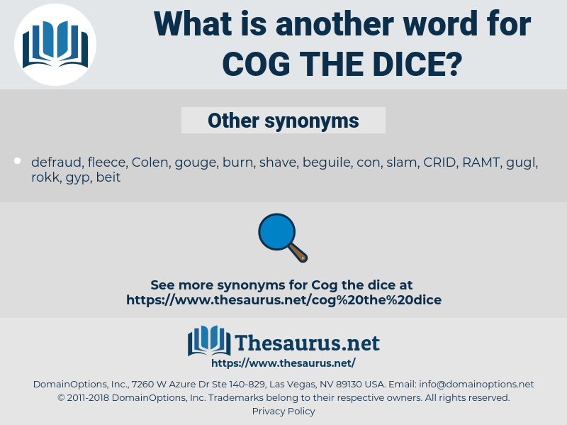 cog the dice, synonym cog the dice, another word for cog the dice, words like cog the dice, thesaurus cog the dice
