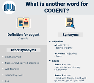 cogent, synonym cogent, another word for cogent, words like cogent, thesaurus cogent