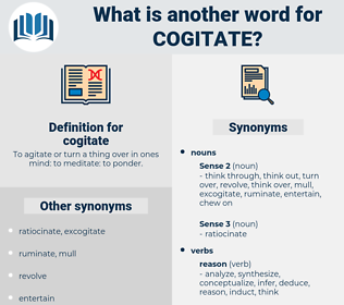 cogitate, synonym cogitate, another word for cogitate, words like cogitate, thesaurus cogitate