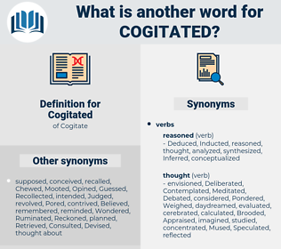 Cogitated, synonym Cogitated, another word for Cogitated, words like Cogitated, thesaurus Cogitated