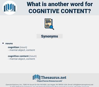 cognitive content, synonym cognitive content, another word for cognitive content, words like cognitive content, thesaurus cognitive content