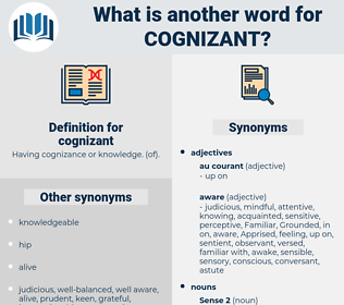 cognizant, synonym cognizant, another word for cognizant, words like cognizant, thesaurus cognizant