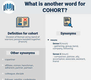 cohort, synonym cohort, another word for cohort, words like cohort, thesaurus cohort