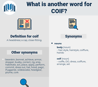 coif, synonym coif, another word for coif, words like coif, thesaurus coif