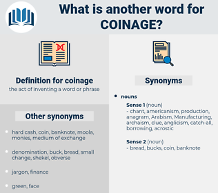 coinage, synonym coinage, another word for coinage, words like coinage, thesaurus coinage