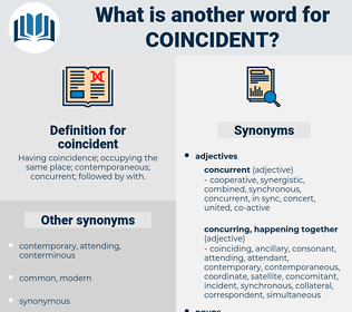 coincident, synonym coincident, another word for coincident, words like coincident, thesaurus coincident