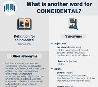 coincidental, synonym coincidental, another word for coincidental, words like coincidental, thesaurus coincidental