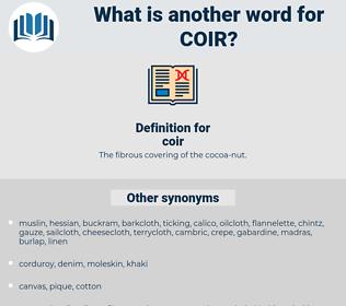 coir, synonym coir, another word for coir, words like coir, thesaurus coir