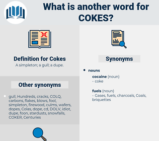 Cokes, synonym Cokes, another word for Cokes, words like Cokes, thesaurus Cokes