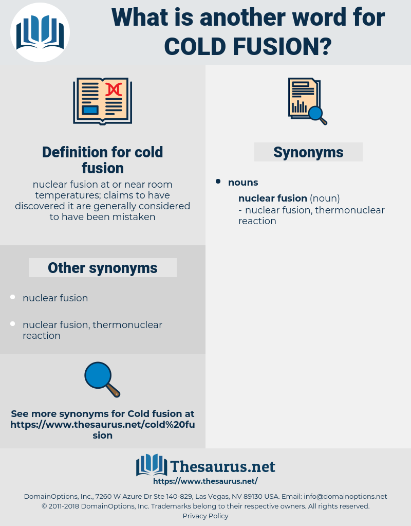 cold fusion, synonym cold fusion, another word for cold fusion, words like cold fusion, thesaurus cold fusion