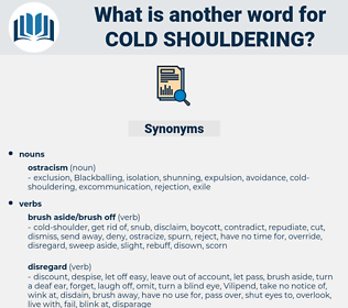 cold shouldering, synonym cold shouldering, another word for cold shouldering, words like cold shouldering, thesaurus cold shouldering