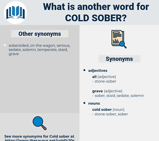 cold sober, synonym cold sober, another word for cold sober, words like cold sober, thesaurus cold sober