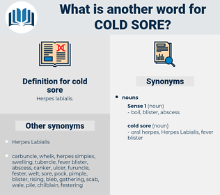 cold sore, synonym cold sore, another word for cold sore, words like cold sore, thesaurus cold sore