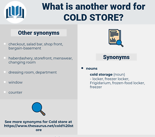 cold store, synonym cold store, another word for cold store, words like cold store, thesaurus cold store