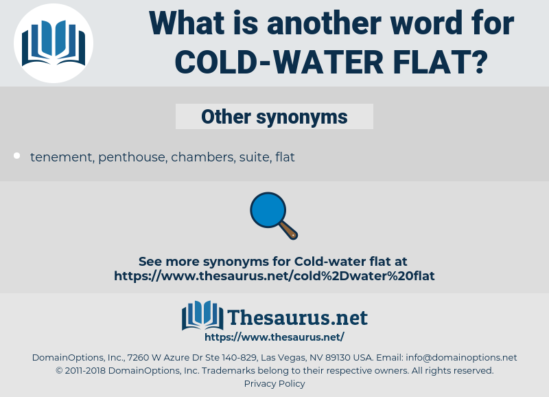 cold-water flat, synonym cold-water flat, another word for cold-water flat, words like cold-water flat, thesaurus cold-water flat