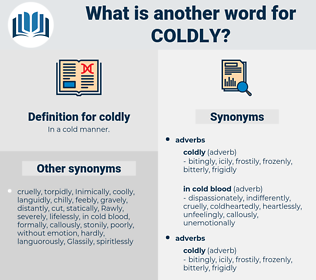 coldly, synonym coldly, another word for coldly, words like coldly, thesaurus coldly