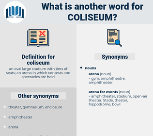 coliseum, synonym coliseum, another word for coliseum, words like coliseum, thesaurus coliseum