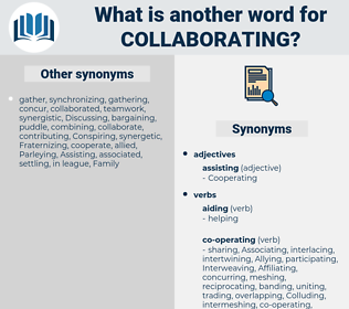 collaborating, synonym collaborating, another word for collaborating, words like collaborating, thesaurus collaborating