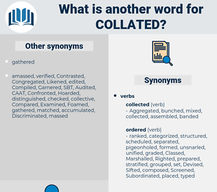 Collated, synonym Collated, another word for Collated, words like Collated, thesaurus Collated