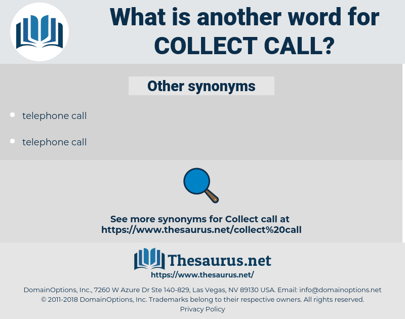collect call, synonym collect call, another word for collect call, words like collect call, thesaurus collect call