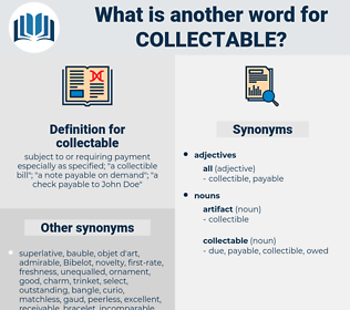 collectable, synonym collectable, another word for collectable, words like collectable, thesaurus collectable