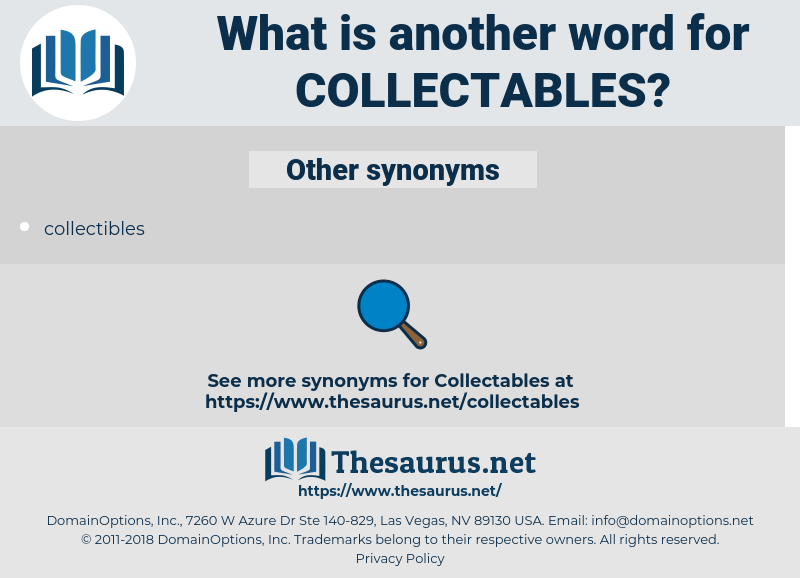 collectables, synonym collectables, another word for collectables, words like collectables, thesaurus collectables