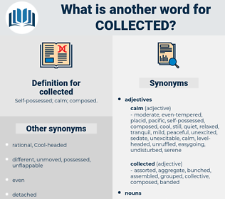 collected, synonym collected, another word for collected, words like collected, thesaurus collected