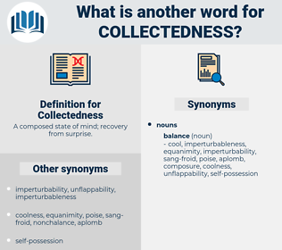 Collectedness, synonym Collectedness, another word for Collectedness, words like Collectedness, thesaurus Collectedness