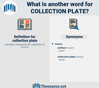 collection plate, synonym collection plate, another word for collection plate, words like collection plate, thesaurus collection plate