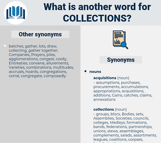 collections, synonym collections, another word for collections, words like collections, thesaurus collections