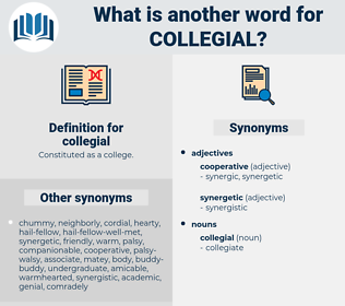 collegial, synonym collegial, another word for collegial, words like collegial, thesaurus collegial
