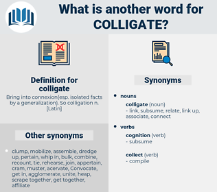 colligate, synonym colligate, another word for colligate, words like colligate, thesaurus colligate