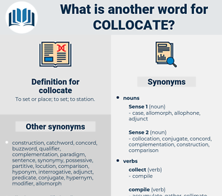 collocate, synonym collocate, another word for collocate, words like collocate, thesaurus collocate