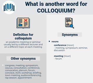 colloquium, synonym colloquium, another word for colloquium, words like colloquium, thesaurus colloquium