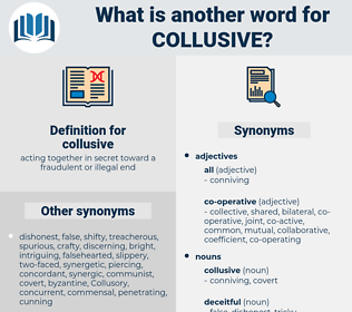 collusive, synonym collusive, another word for collusive, words like collusive, thesaurus collusive