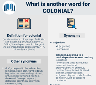 colonial, synonym colonial, another word for colonial, words like colonial, thesaurus colonial