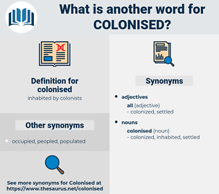 colonised, synonym colonised, another word for colonised, words like colonised, thesaurus colonised