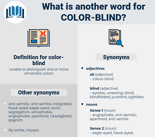 color-blind, synonym color-blind, another word for color-blind, words like color-blind, thesaurus color-blind